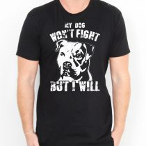 My Dog Won't Fight But I Will Men's T-shirts