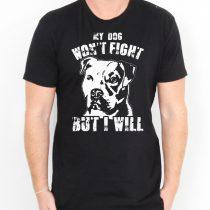 My Dog Won't Fight But I Will Men's T-shirts