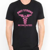 Only Strong Become Nurse Men's T-shirts