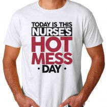 Today Is This Nurses Hot Mess Men's T-shirts