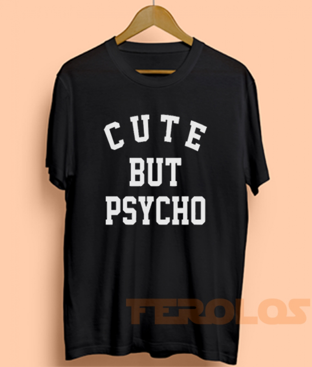 Cute But Psycho Mens Womens Adult T-shirts