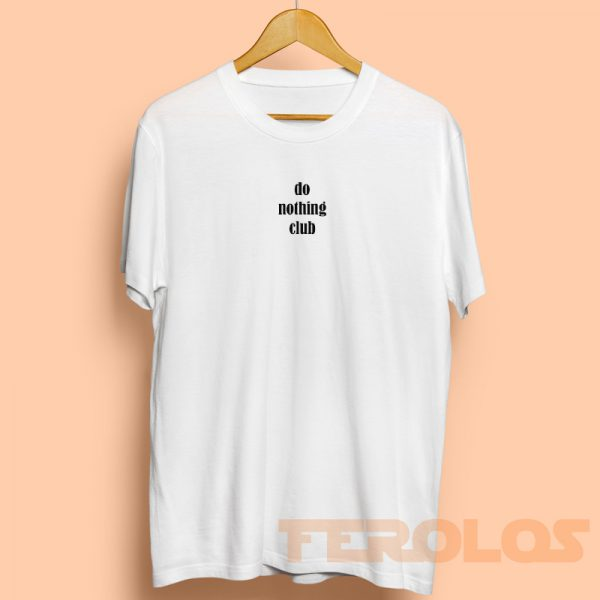 Do Nothing Club Mens Womens Adult T-shirts