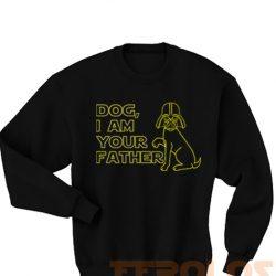 Dog i am Your Father Darth Vader Starwars Parody Sweatshirts