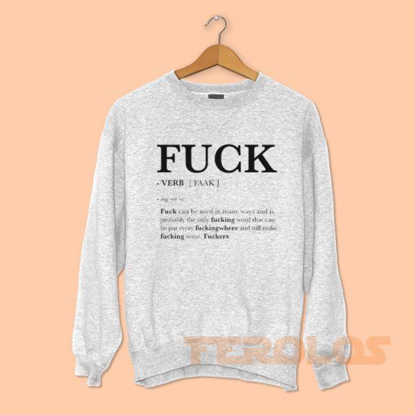 Fuck Faak Verb Definition Sweatshirts