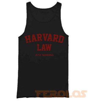 Harvard Law Just Kidding Mens Womens Adult Tanktops