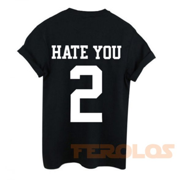 Hate You 2 Mens Womens Adult T-shirts
