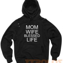 Mom Wife Blessed Life Unisex Adult Hoodies Pull Over