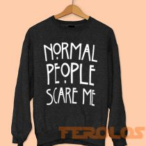 Normal People Scare Me Sweatshirt