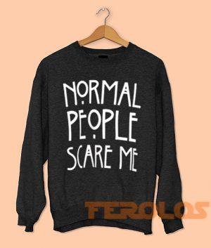 Normal People Scare Me Sweatshirt