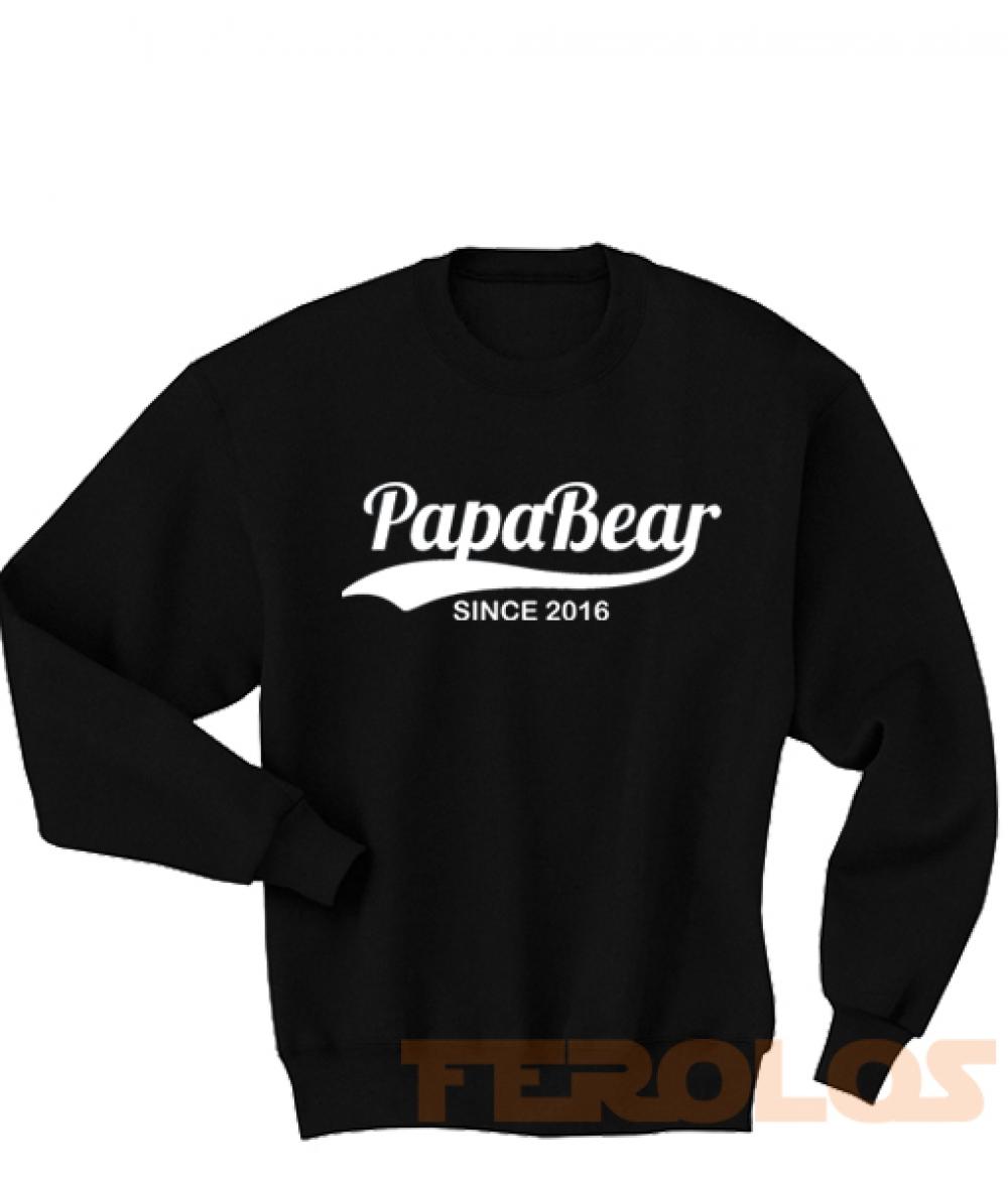 Papa Bear 2016 Sweatshirts S,M,L,XL,2XL,3XL