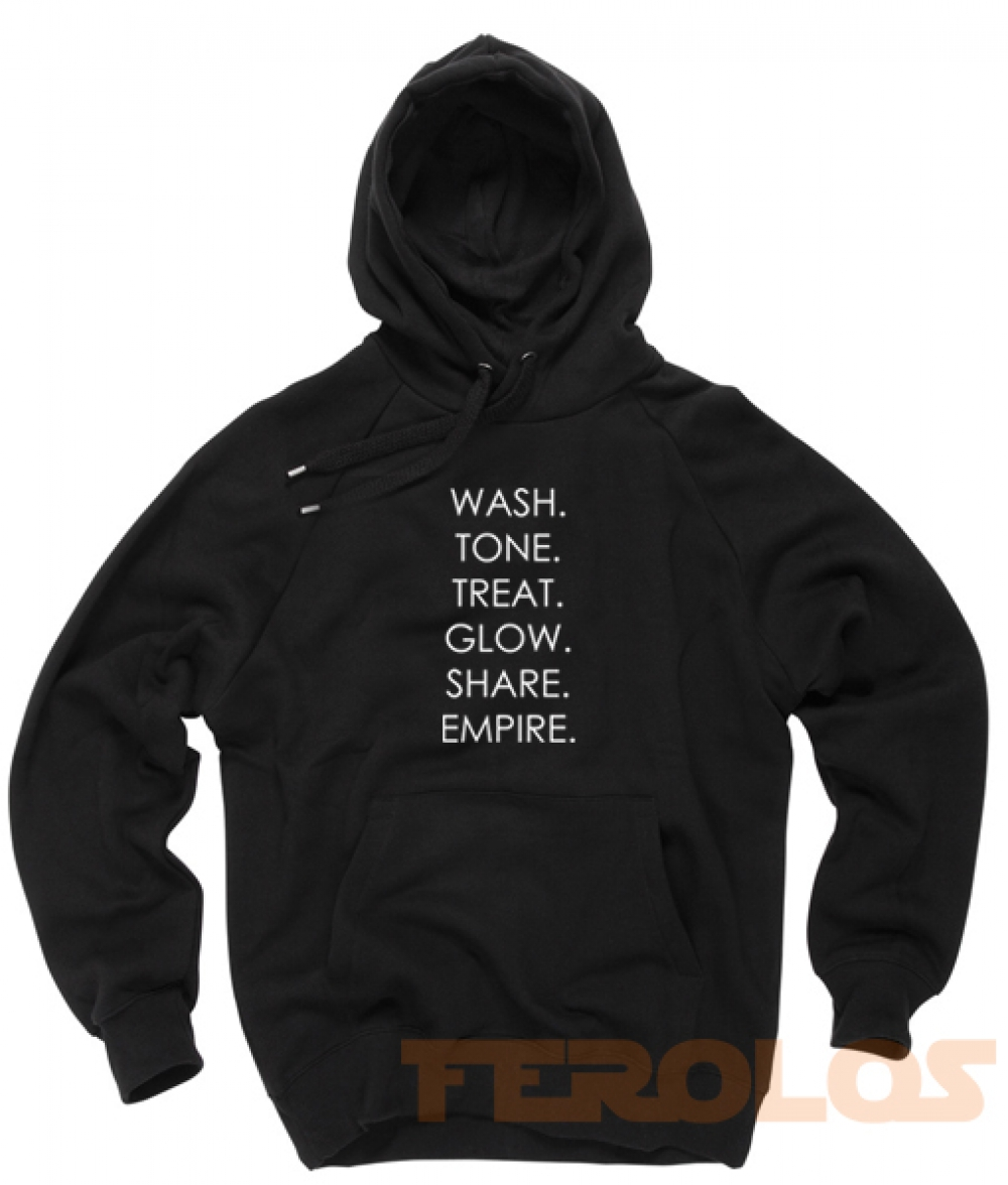 Wash Tone Treat Glow Share Empire Unisex Adult Hoodies