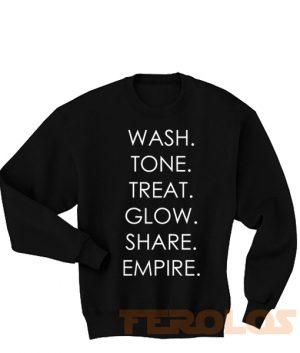 Wash Tone Treat Glow Share Empire Sweatshirts