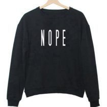 Nope Unisex Adult Sweatshirts