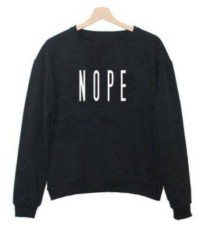 Nope Unisex Adult Sweatshirts