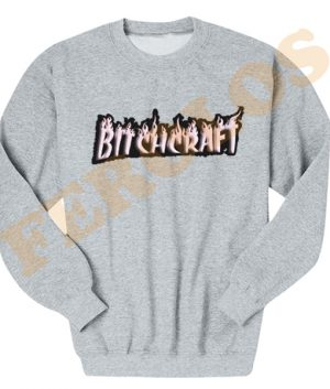 Bitchcraft Funny Sweatshirts