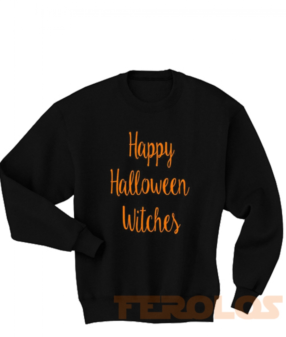 Happy Halloween Witches Sweatshirts