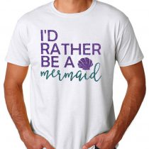 I'd Rather Be a Mermaid Mens Womens Adult T-shirts