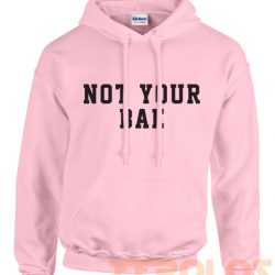 Im Not Your Bae Unisex Adult Hoodies Pull Over