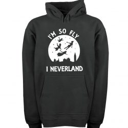 I'm So Fly I Neverland Unisex Adult Hoodies Pull Over