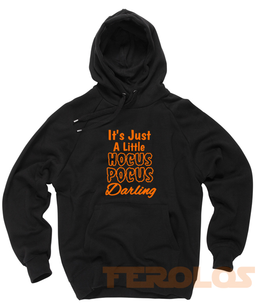 Its Just a Little Hocus Pocus Darling Unisex Adult Hoodies Pull Over