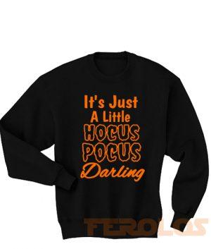 Its Just a Little Hocus Pocus Darling Sweatshirts