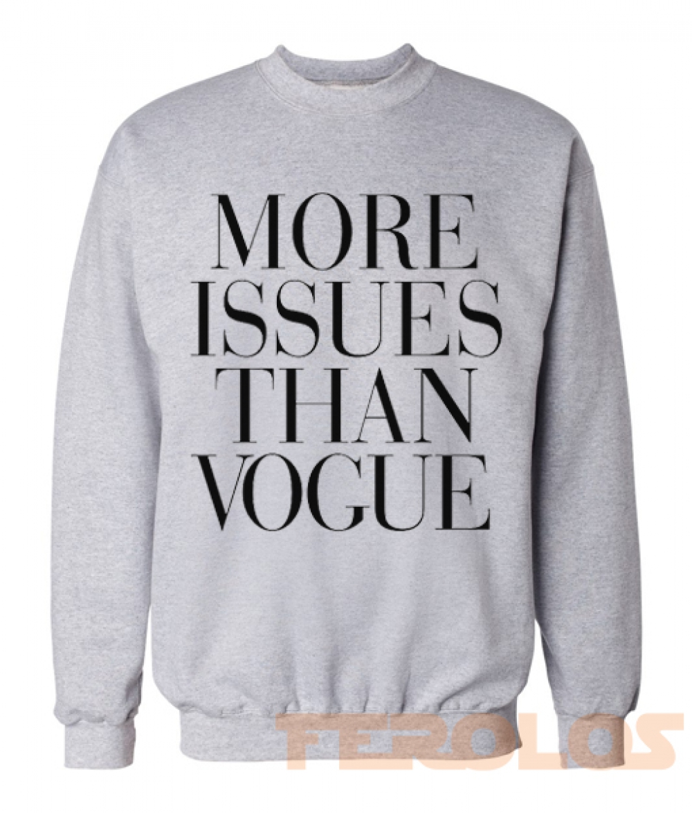 More Issues Than Vogue Sweatshirts