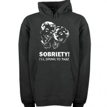Sobriety I'll Drink To That Unisex Adult Hoodies Pull Over