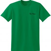 To You Green T Shirt
