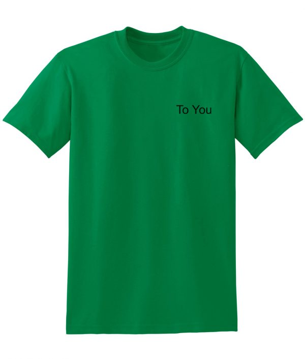 To You Green T Shirt