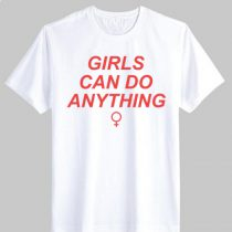 Girls can do Anything Female T Shirt