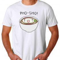 Buy pho sho Cheap T Shirt