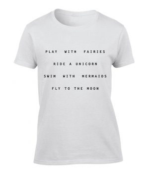 play with fairies ride a unicorn cute funny tumblr T Shirt