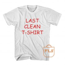 Buy Last Clean T-Shirt Red Text Quote T Shirts