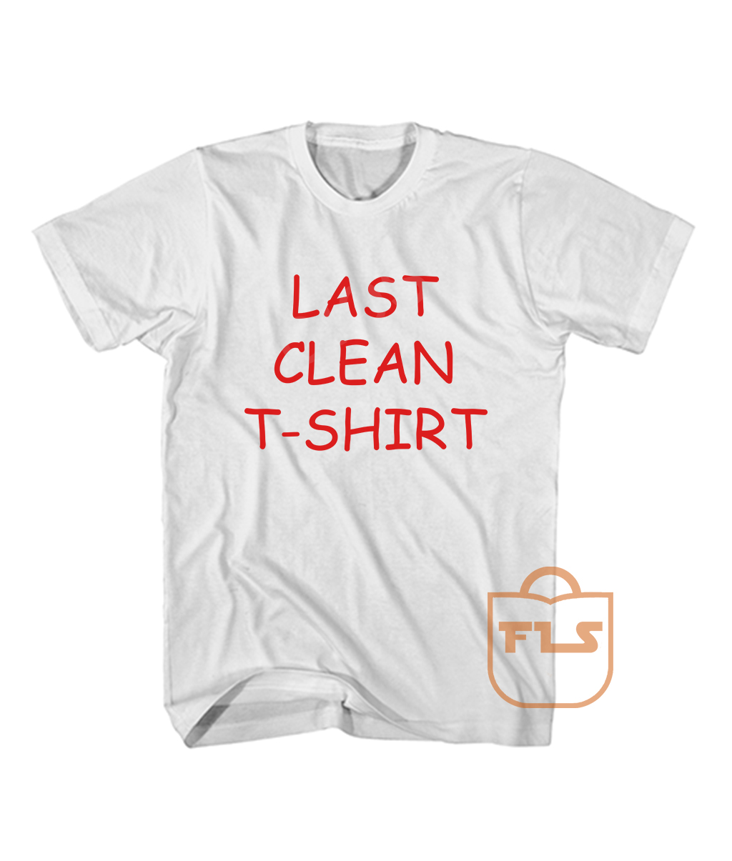 Buy Last Clean T Shirt Red Text Quote T Shirts Tee Shirts