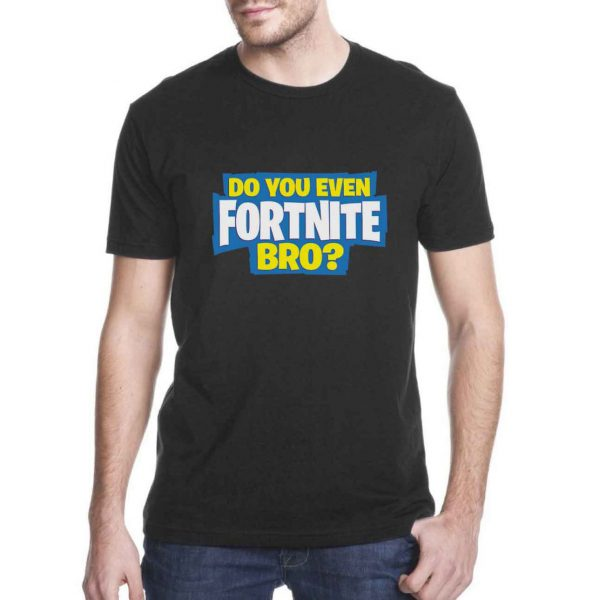 Do you Even FortNite Bro Cheap Tee Shirts