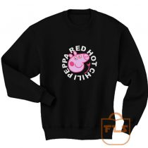 Red Hot Chili Peppa RHCP Parody Unisex Sweatshirts