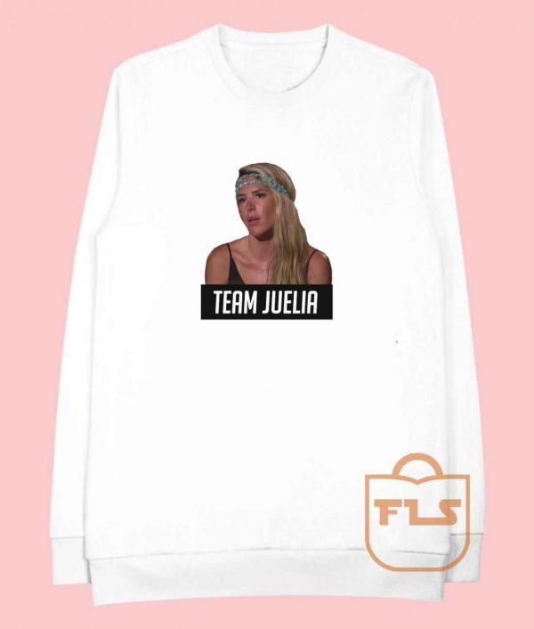 Bachelor in Paradise Team Juelia Cheap Sweatshirts
