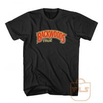 Backwoods Always True Custom T Shirts