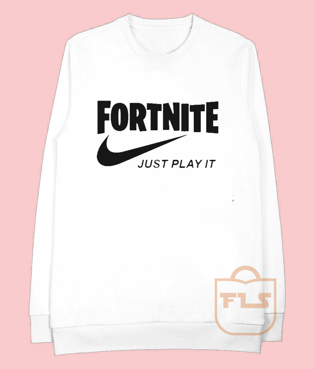 Fortnite Just Play It Sweatshirts Ferolos Com Awesome Tees