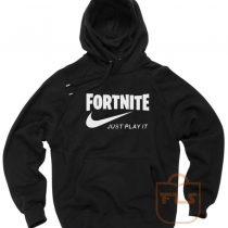 Fortnite Just Play It Hoodie