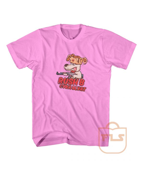 Rush B Cyka Blyat Dope Rusian T Shirts
