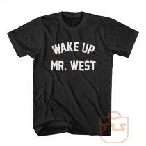 Wake Up Mr West T Shirt
