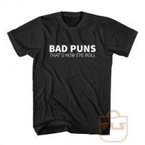 Bad Puns That How Eye Roll T Shirt