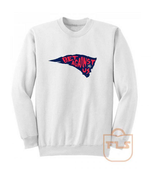 Bet Against Us Patriot Sweatshirt