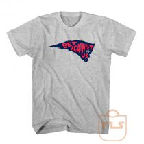 Bet Against Us Patriot T Shirt