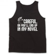 Careful or You End Up In My Novel Tank Top
