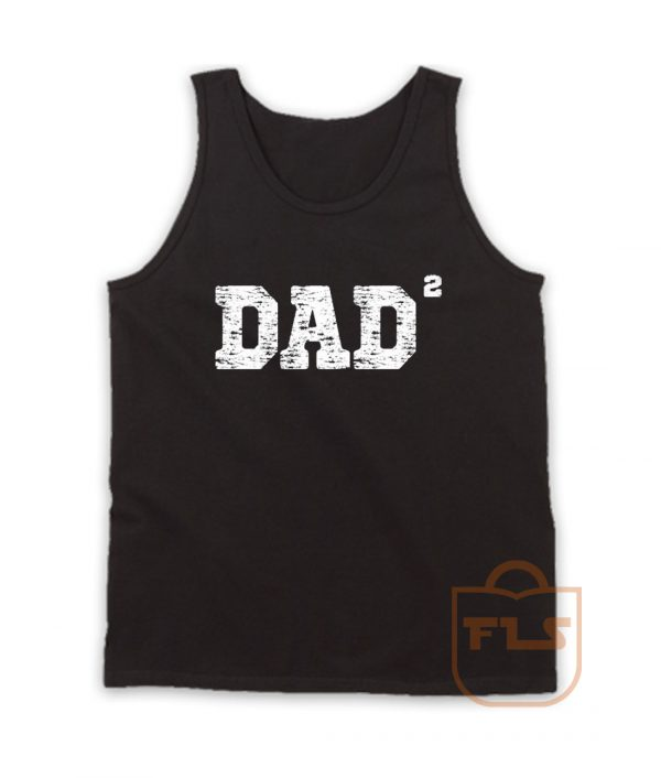 Dad of 2 Squared Father Day Tank Top