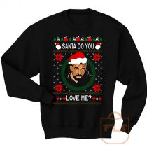 Drake Santa Do You Love Me Ugly Christmas Sweatshirt Men Women