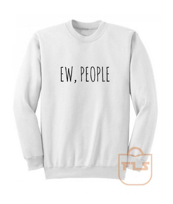 Ew People Sweatshirt