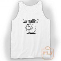 Ewe Mad Bro Tank Top